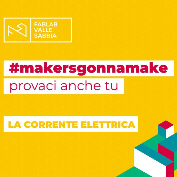 makersgonnamake video La corrente elettrica